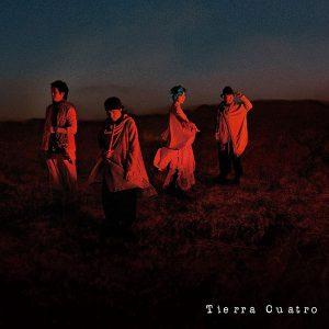 Tierra Cuatro「遠くから遠くへ」