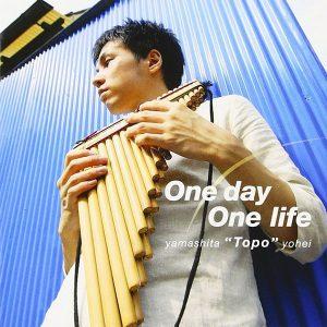 山下Topo洋平「One day One life」